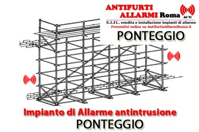 IMPIANTO DI ALLARME ANTIFURTO PONTEGGIO ROMA